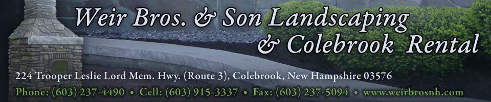 Weir Bros. & Son Landscaping & Colebrook Rental